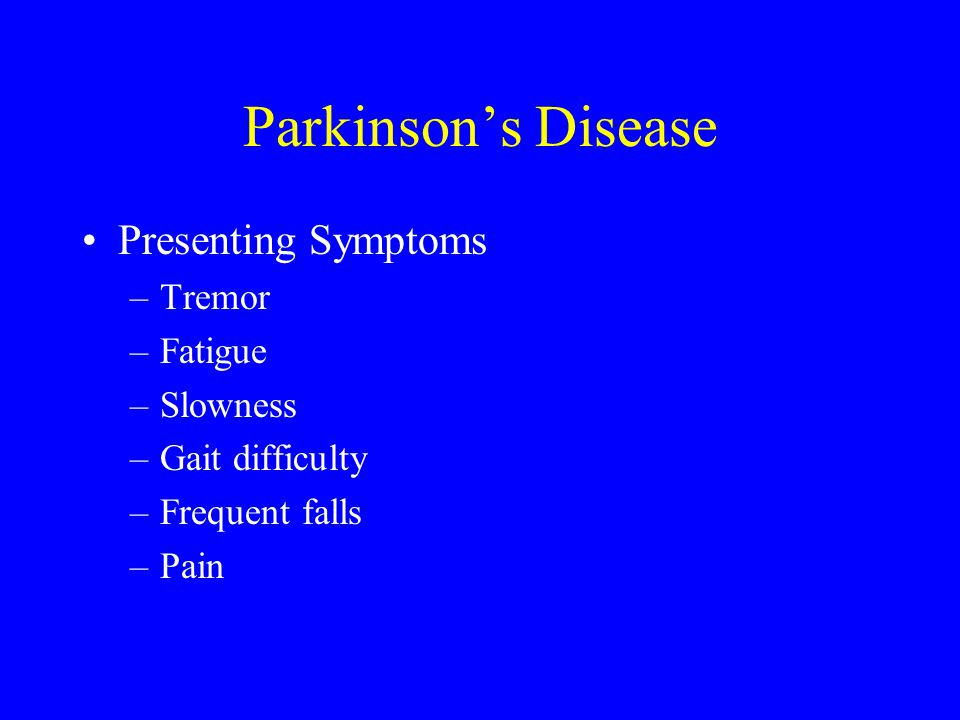 Parkinson's Disease Presenting Symptoms Tremor Fatigue Slowness