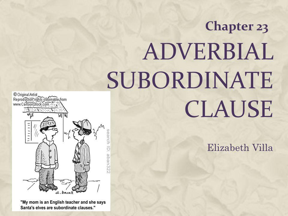 Adverbial SUBORDINATE CLAUSE