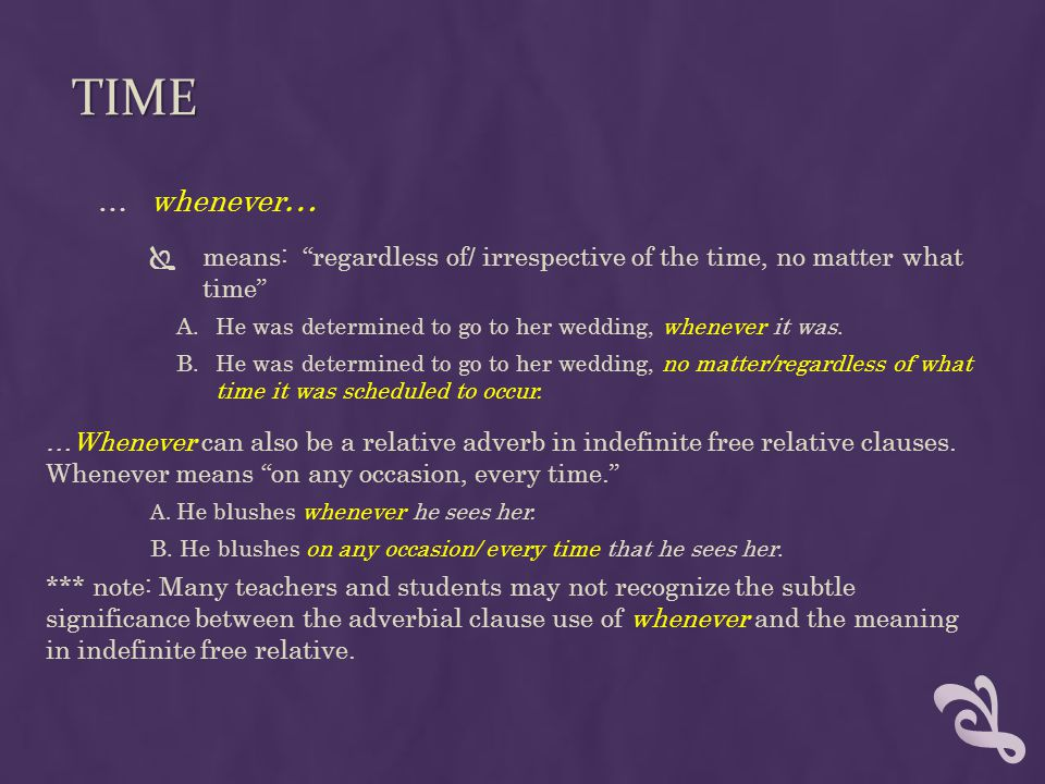 Time whenever… means: regardless of/ irrespective of the time, no matter what time He was determined to go to her wedding, whenever it was.