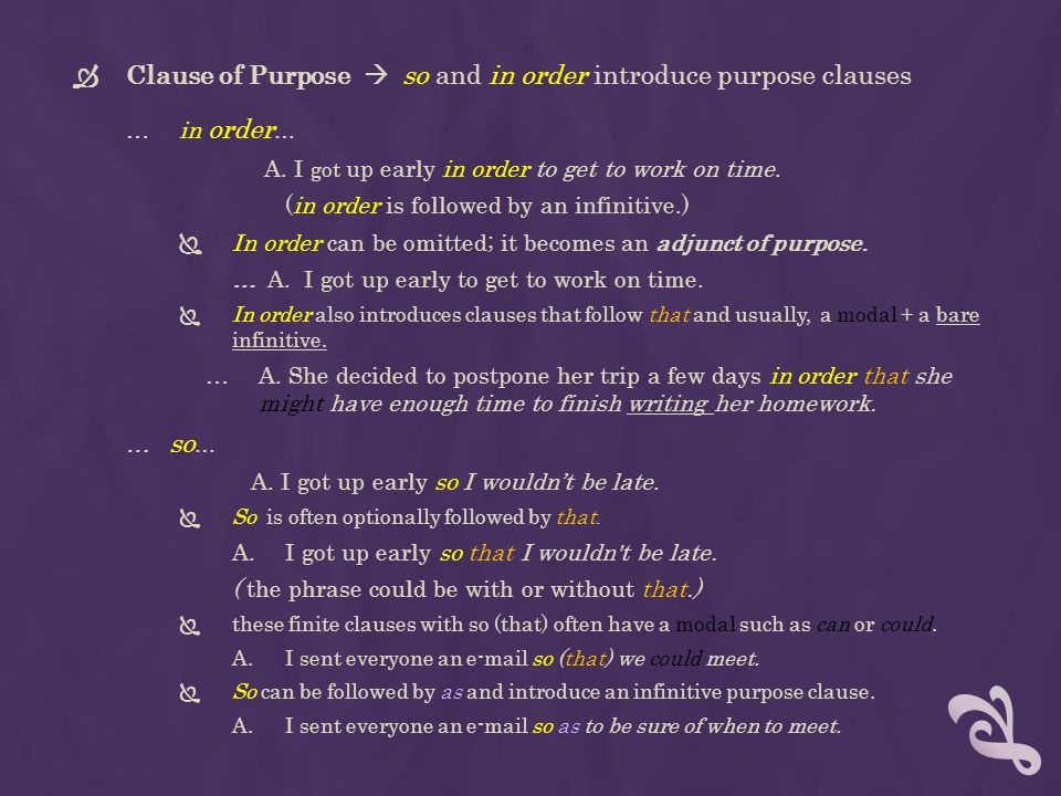 Clause of Purpose  so and in order introduce purpose clauses