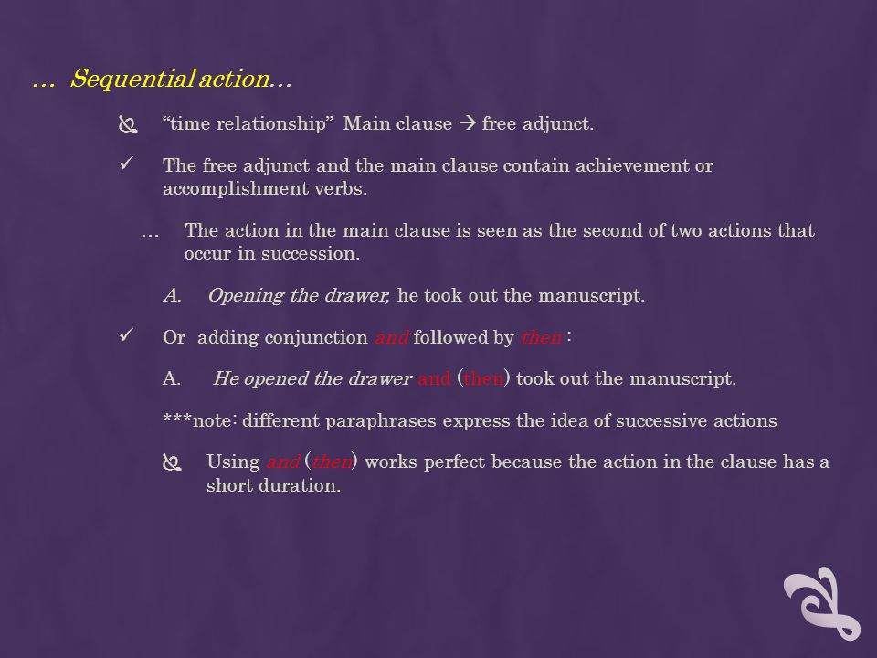 … Sequential action… time relationship Main clause  free adjunct.