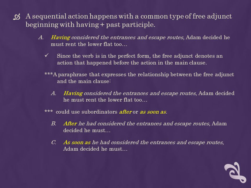 A sequential action happens with a common type of free adjunct beginning with having + past participle.
