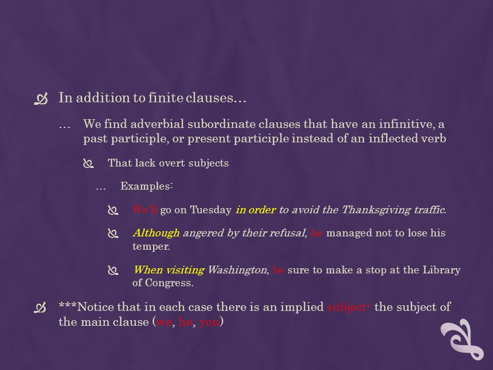 In addition to finite clauses…