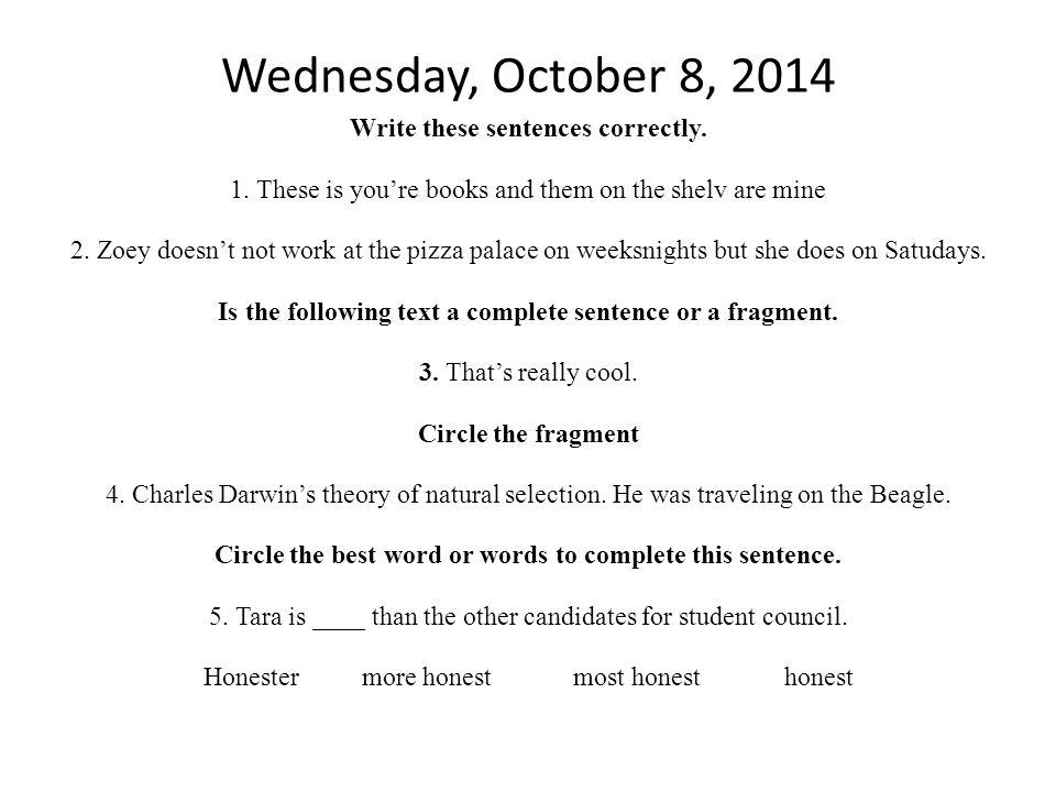 Wednesday, October 8, 2014 3 Write these sentences correctly.