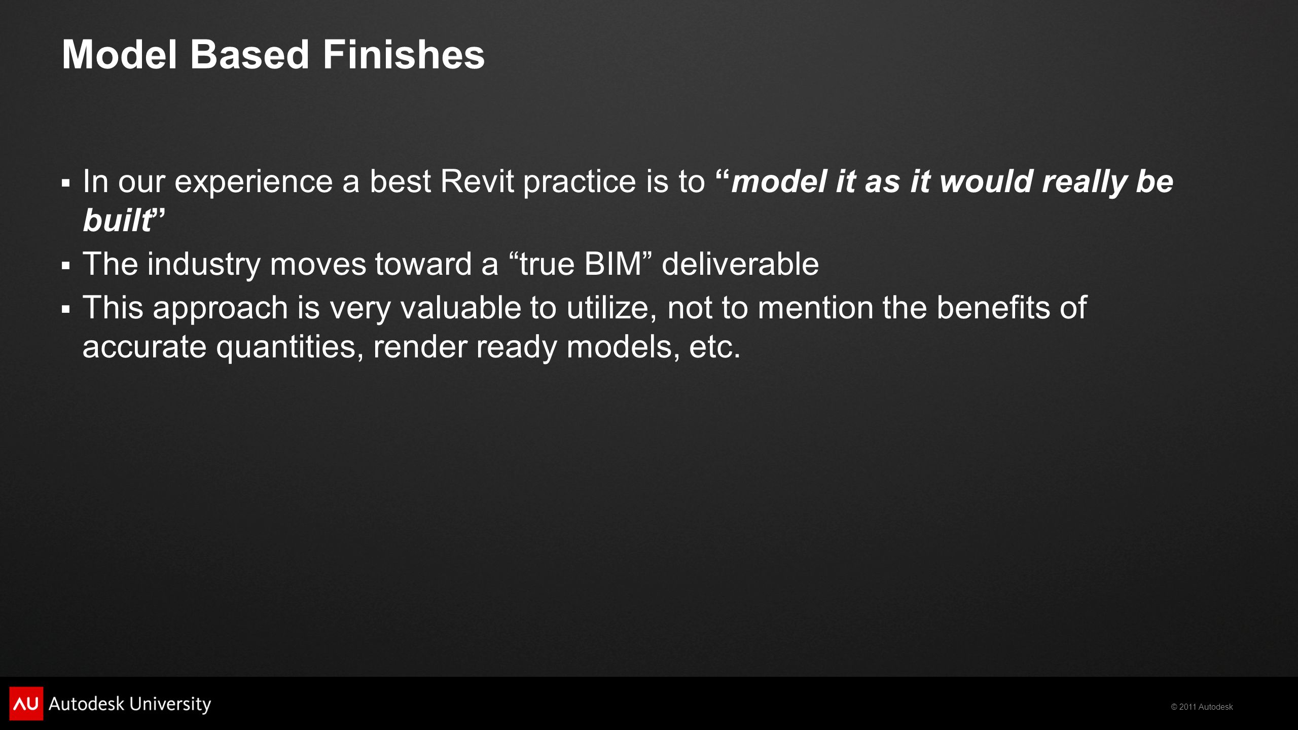 Model Based Finishes In our experience a best Revit practice is to model it as it would really be built