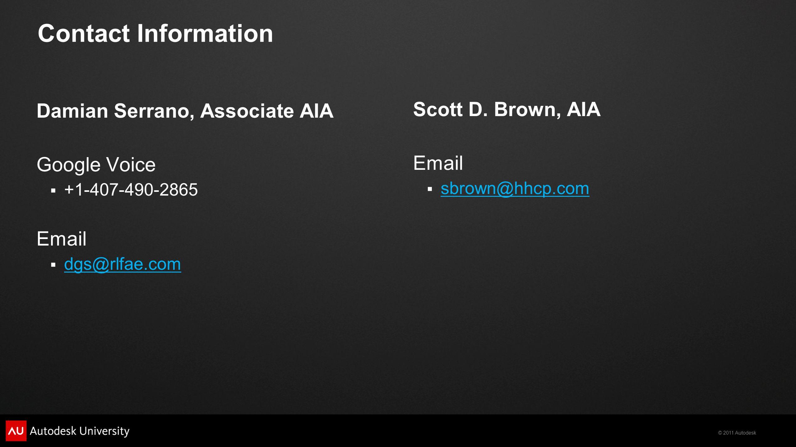 Contact Information Damian Serrano, Associate AIA. Google Voice. +1-407-490-2865. Email. dgs@rlfae.com.