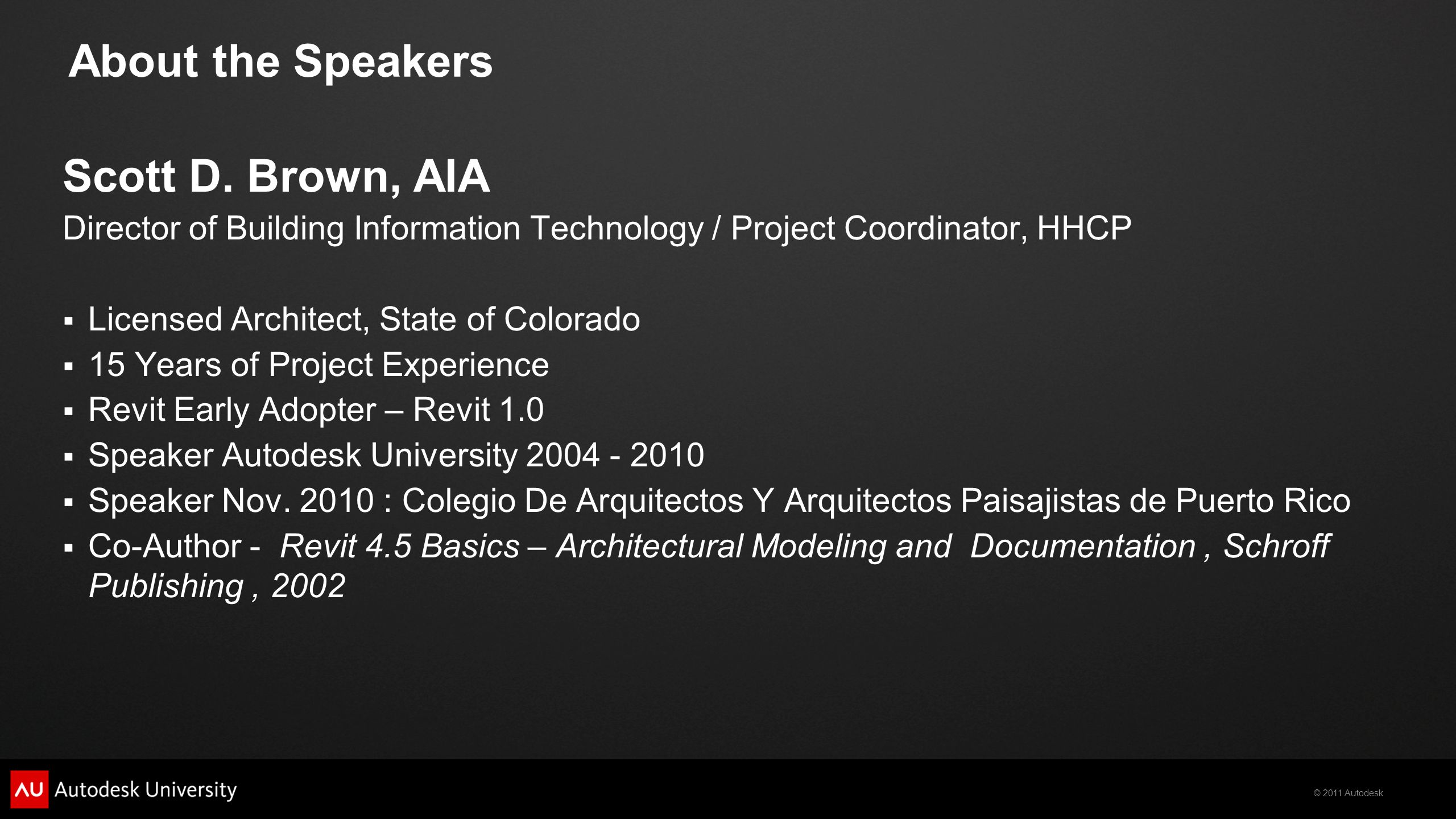 About the Speakers Scott D. Brown, AIA