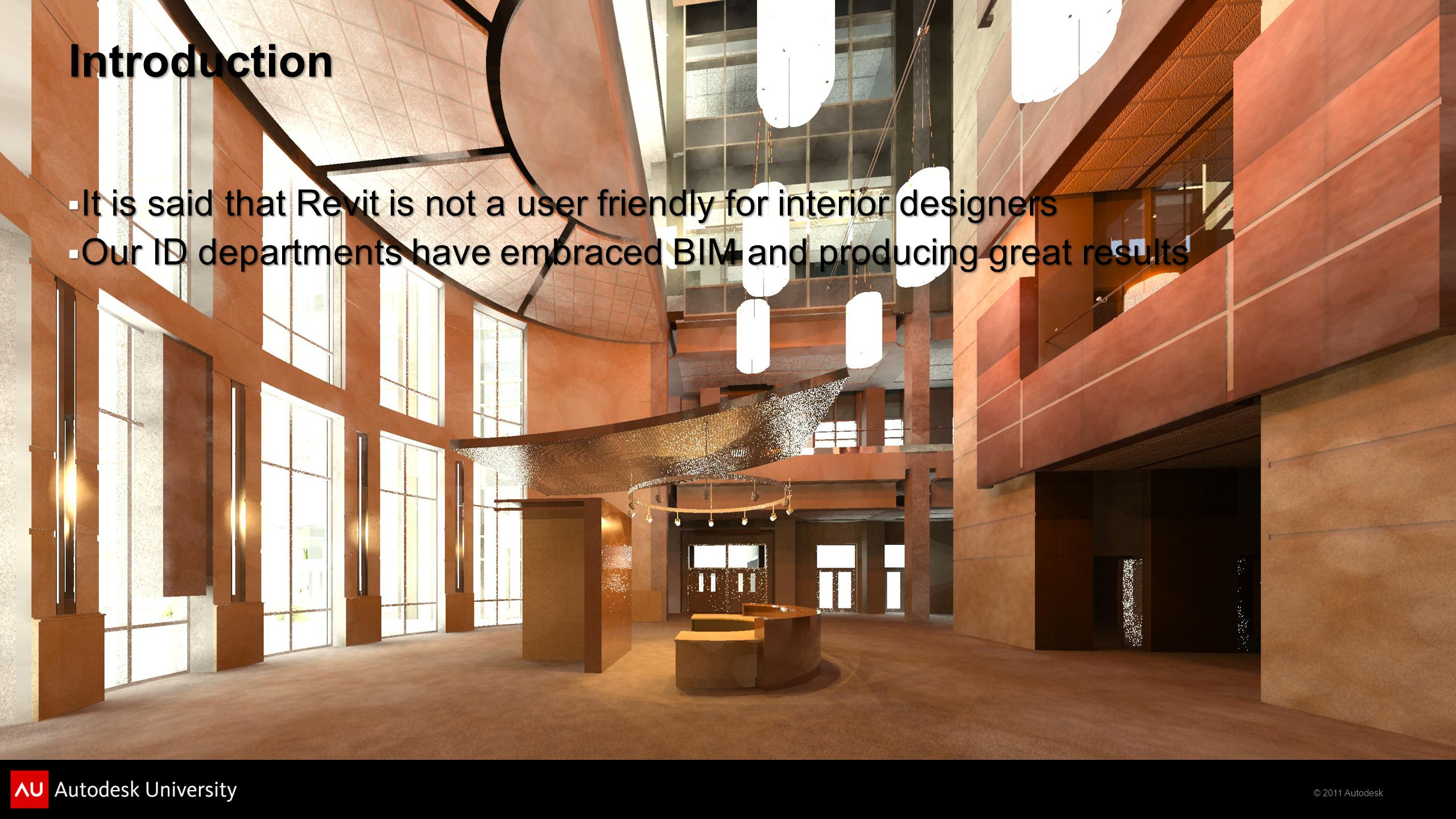 Introduction It is said that Revit is not a user friendly for interior designers.