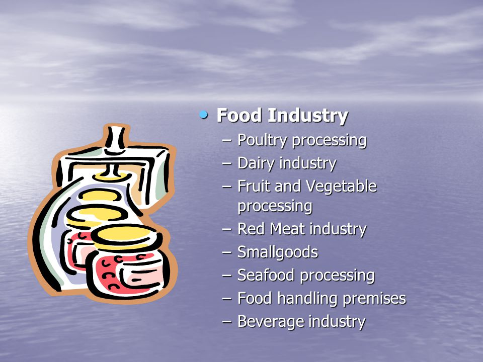 Food Industry Poultry processing Dairy industry