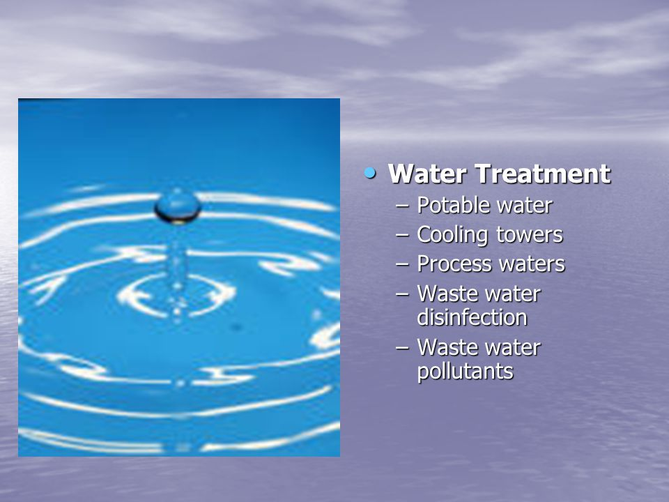 Water Treatment Potable water Cooling towers Process waters