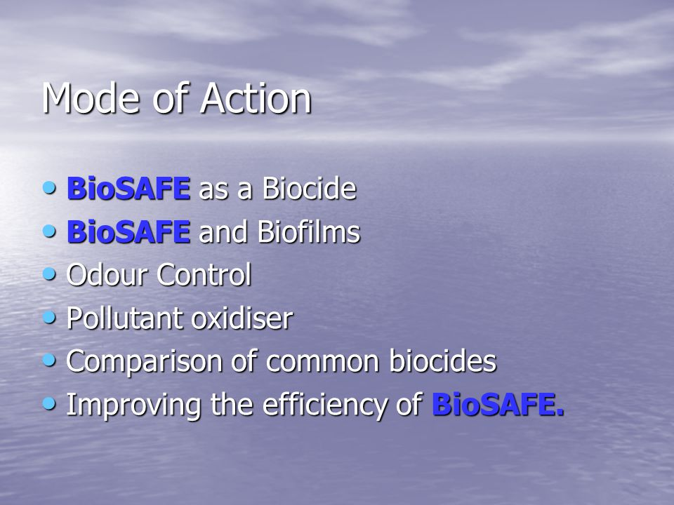Mode of Action BioSAFE as a Biocide BioSAFE and Biofilms Odour Control