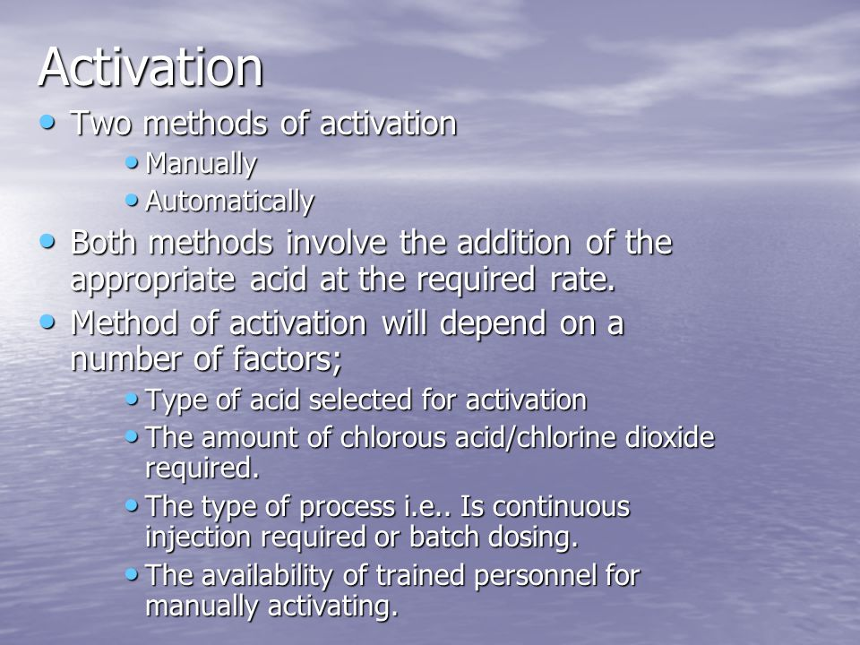Activation Two methods of activation