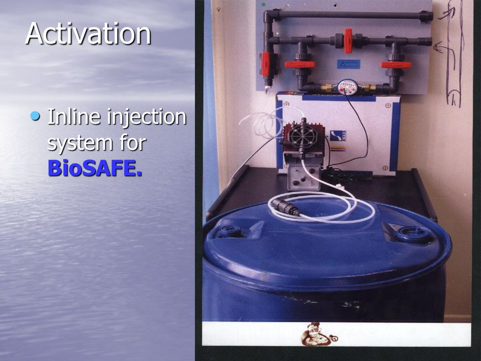 Activation Inline injection system for BioSAFE.