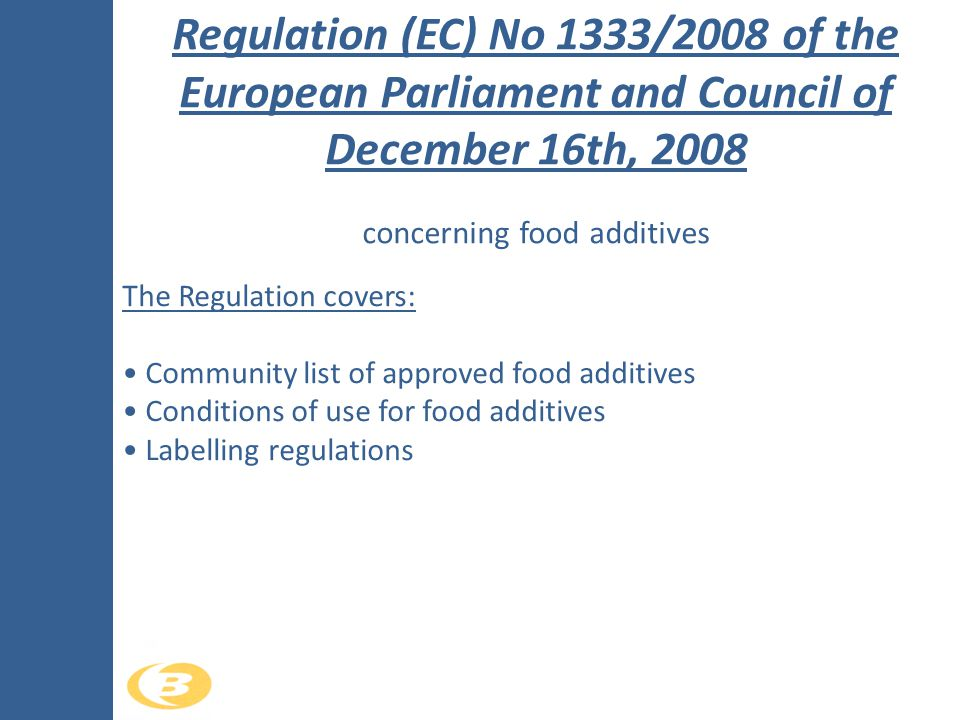 Regulation (EC) No 1333/2008 of the European Parliament and Council of December 16th, 2008 concerning food additives