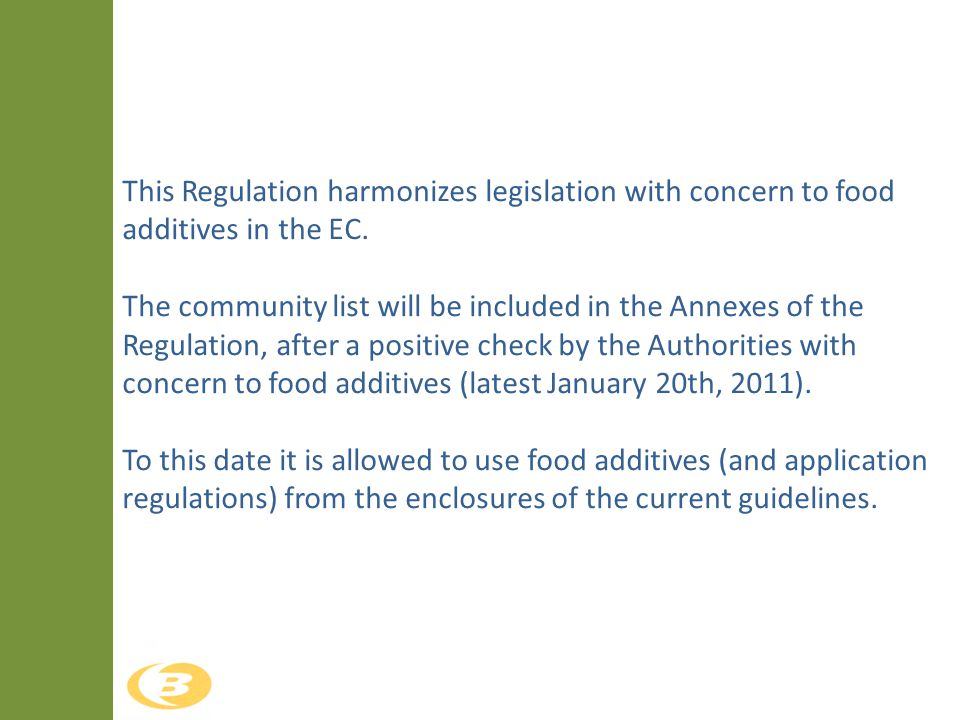 This Regulation harmonizes legislation with concern to food additives in the EC.