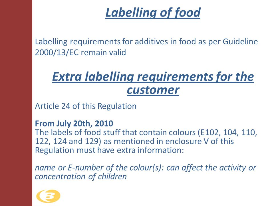 Extra labelling requirements for the customer