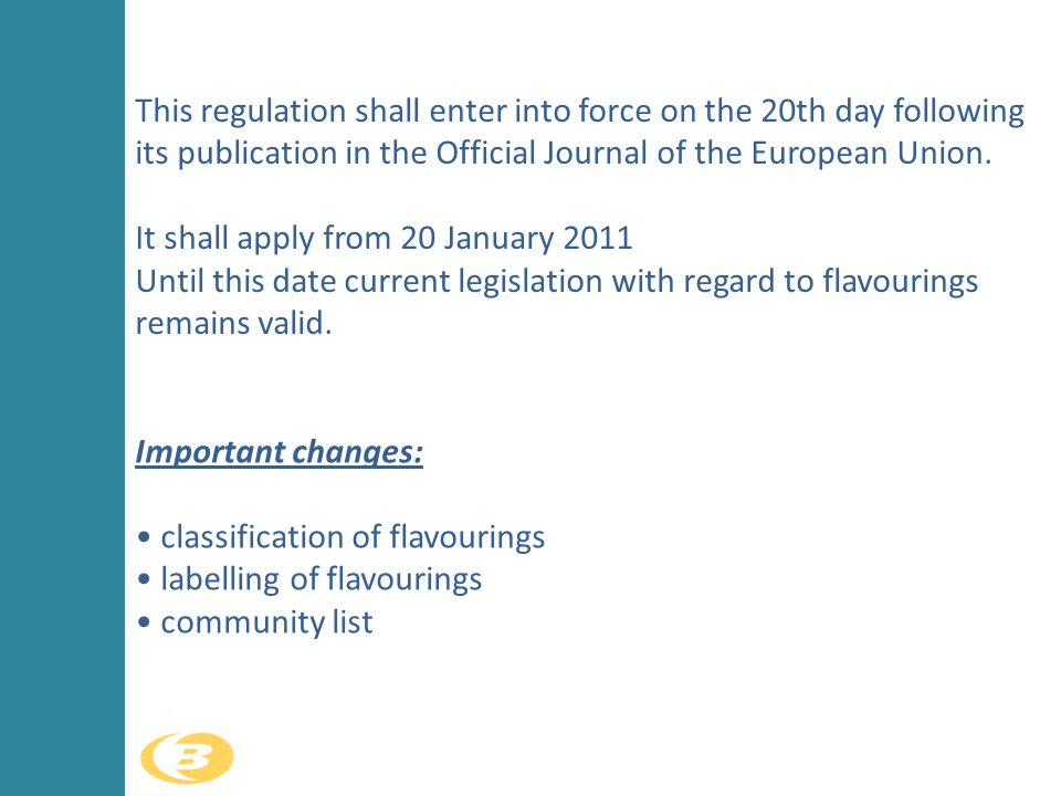 This regulation shall enter into force on the 20th day following its publication in the Official Journal of the European Union.