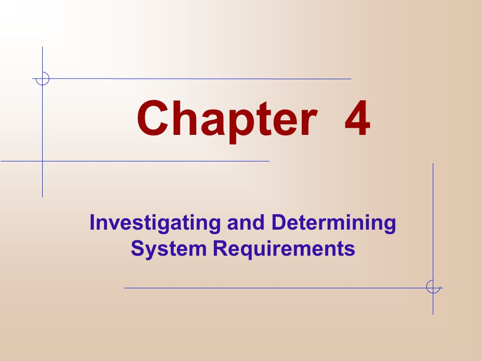Investigating and Determining System Requirements