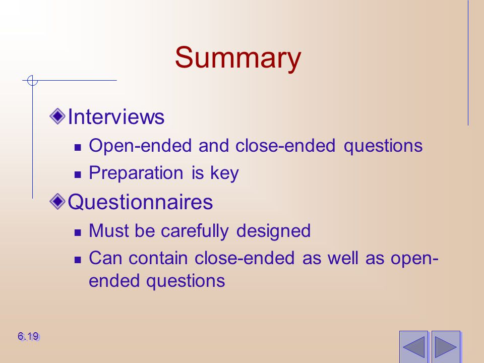 Summary Interviews Questionnaires Open-ended and close-ended questions