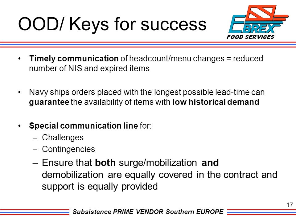 OOD/ Keys for success Timely communication of headcount/menu changes = reduced number of NIS and expired items.