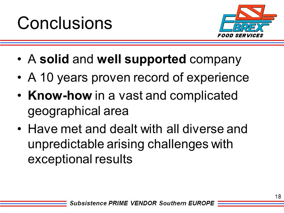 Conclusions A solid and well supported company