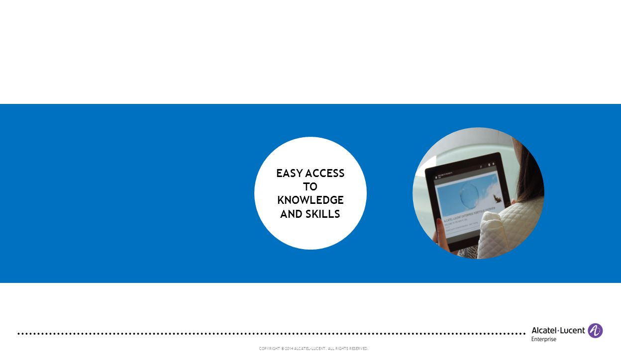EASY ACCESS TO KNOWLEDGE AND SKILLS