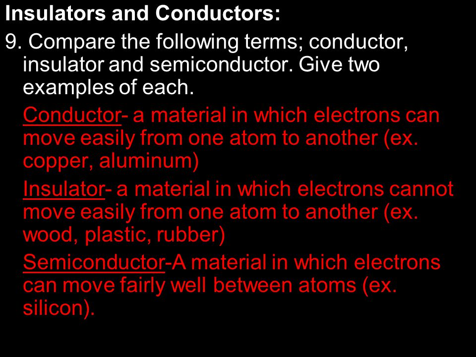 Insulators and Conductors: