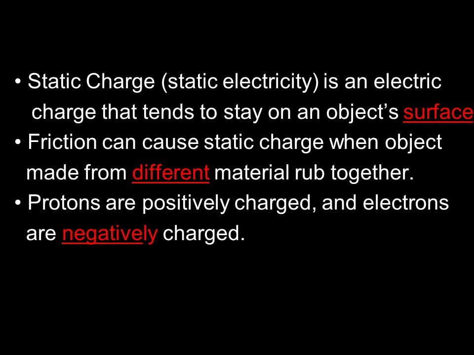 Static Charge (static electricity) is an electric