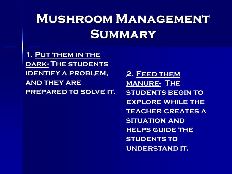 Mushroom Management Summary