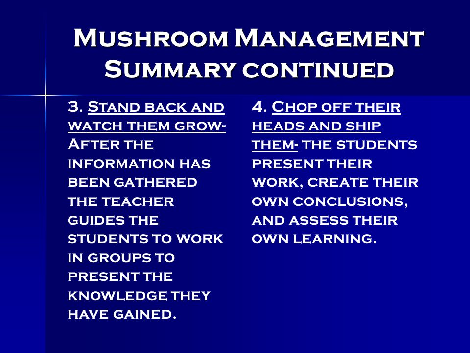 Mushroom Management Summary continued