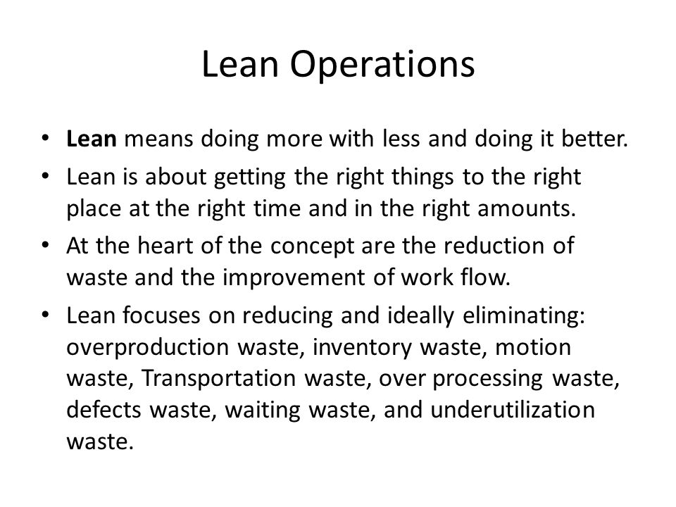 Lean Operations Lean means doing more with less and doing it better.