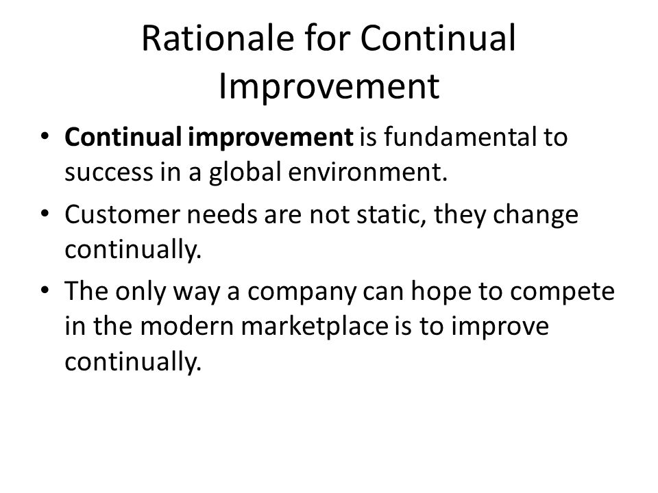 Rationale for Continual Improvement