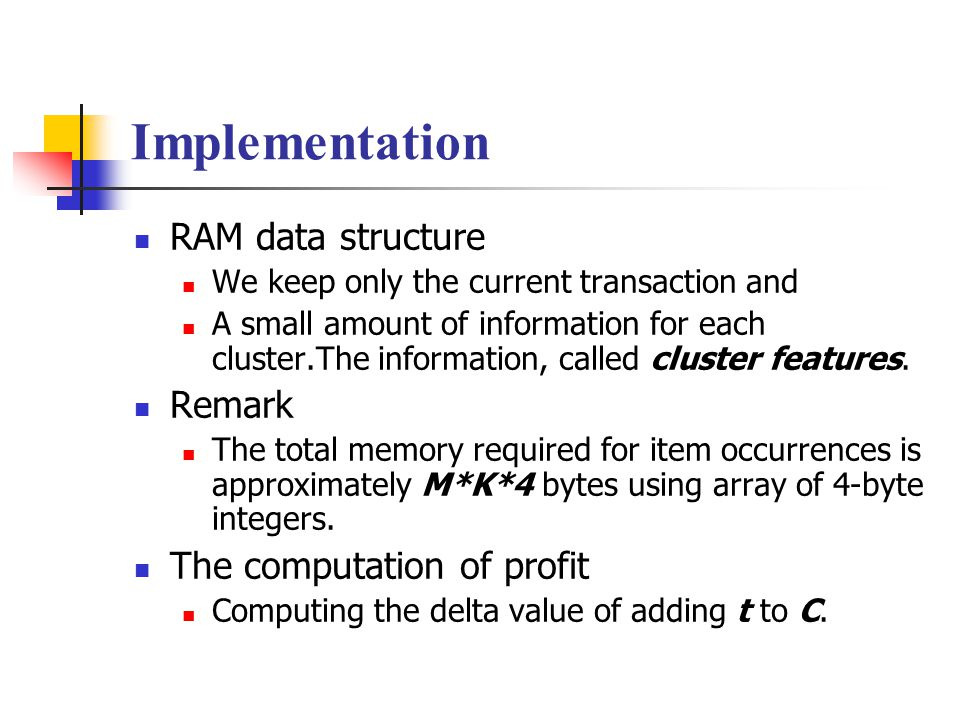 Implementation RAM data structure Remark The computation of profit