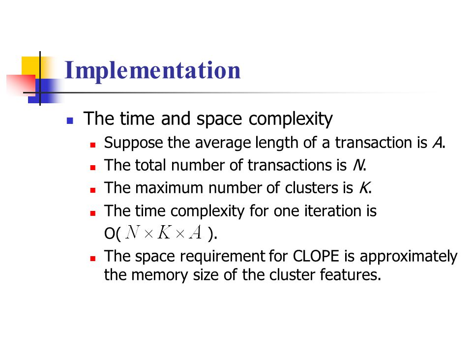 Implementation The time and space complexity