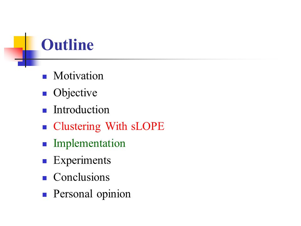 Outline Motivation Objective Introduction Clustering With sLOPE