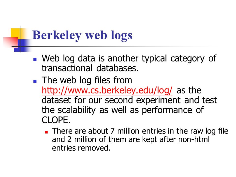 Berkeley web logs Web log data is another typical category of transactional databases.