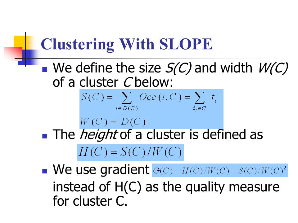 Clustering With SLOPE We define the size S(C) and width W(C) of a cluster C below: The height of a cluster is defined as.