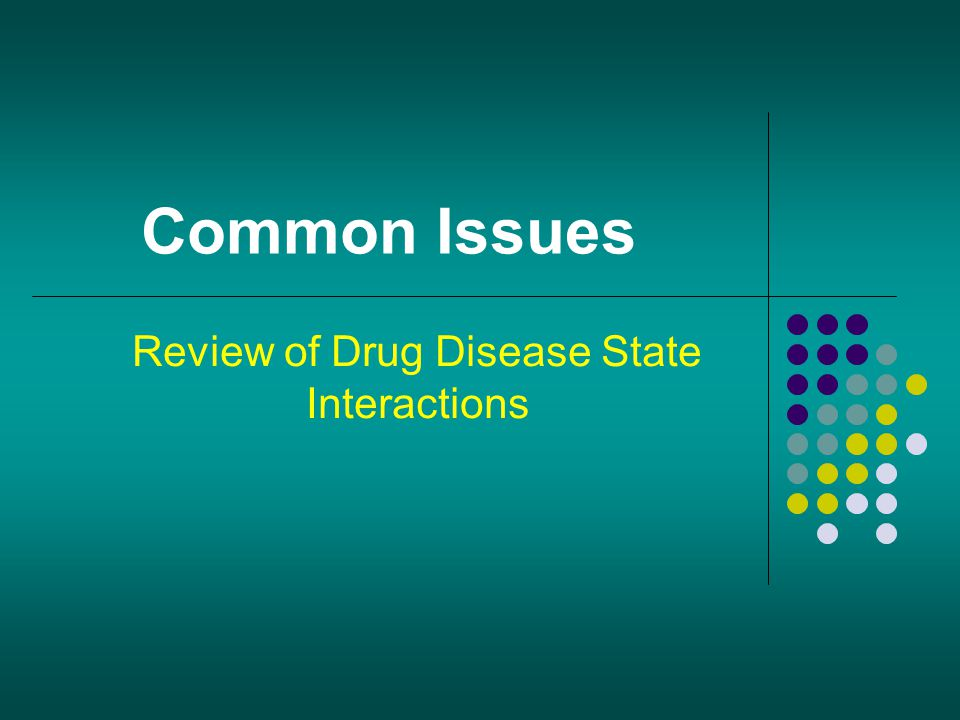 Review of Drug Disease State Interactions