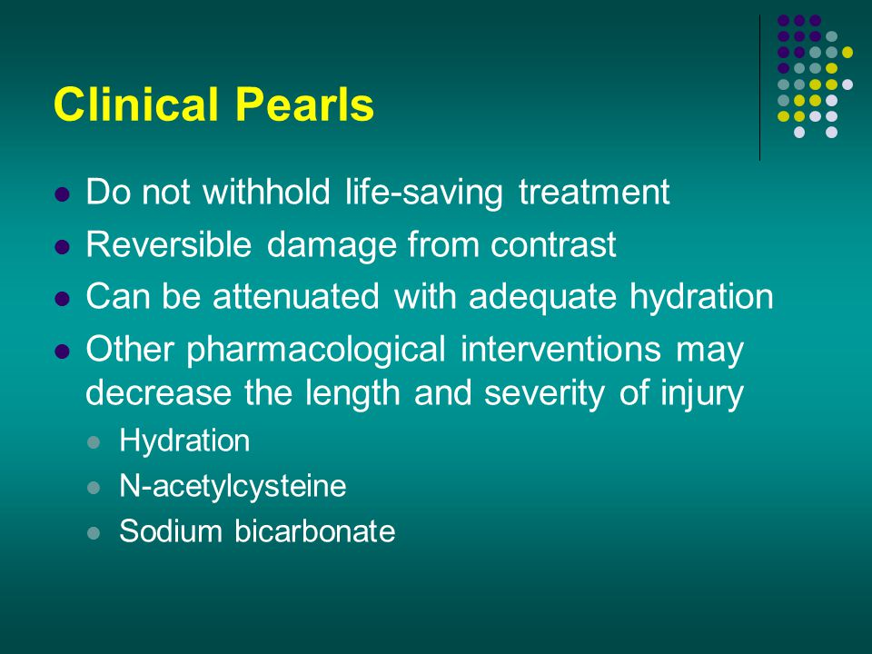 Clinical Pearls Do not withhold life-saving treatment