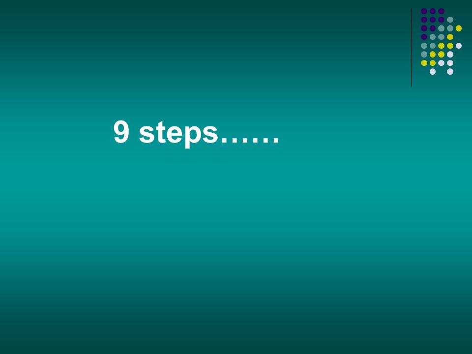 9 steps……