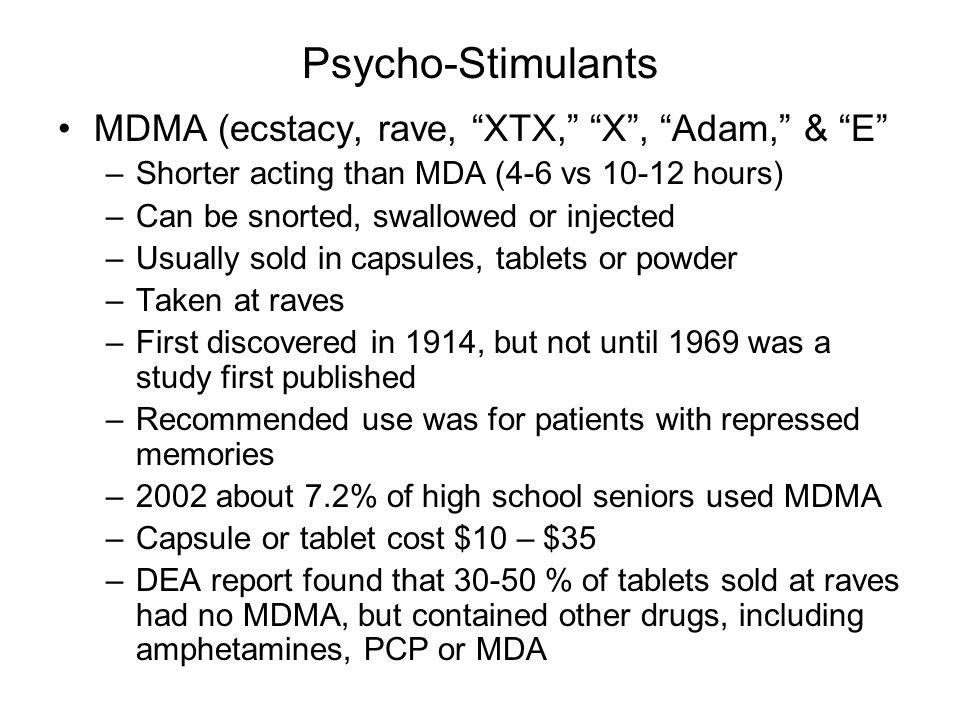 Psycho-Stimulants MDMA (ecstacy, rave, XTX, X , Adam, & E