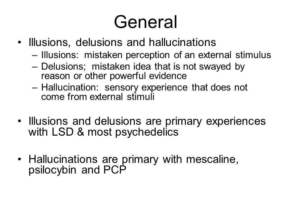 General Illusions, delusions and hallucinations