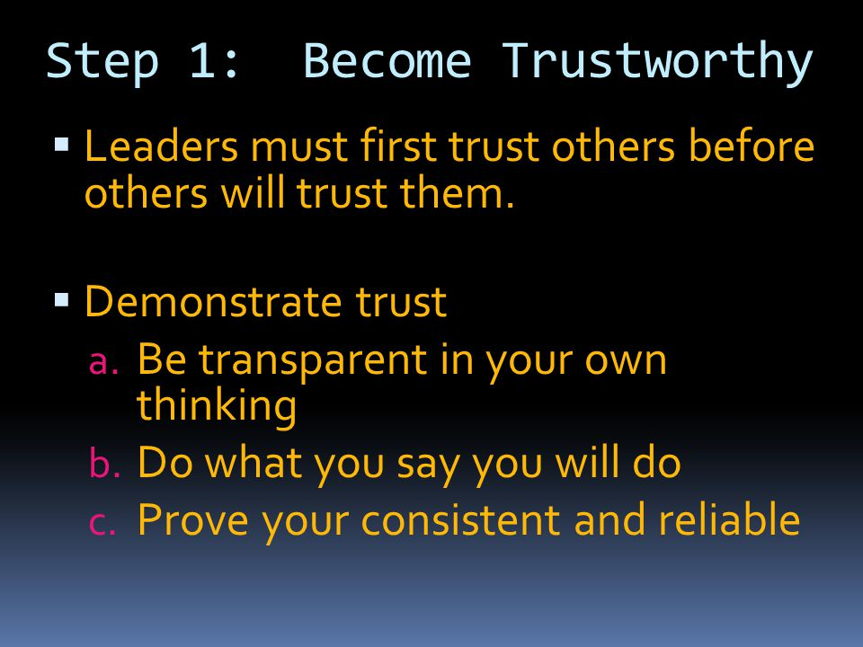 Step 1: Become Trustworthy