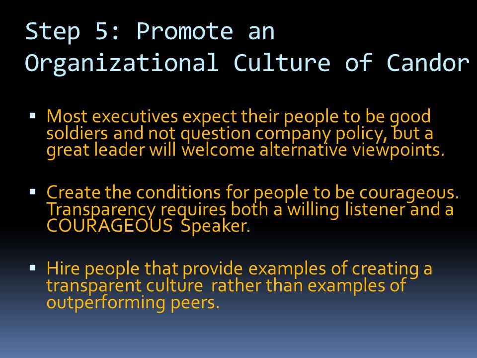 Step 5: Promote an Organizational Culture of Candor