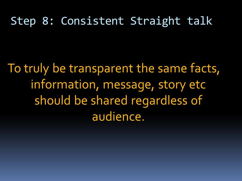 Step 8: Consistent Straight talk