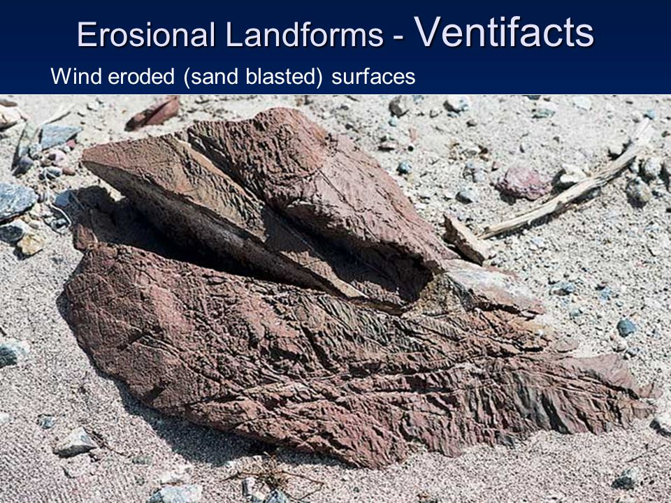 Erosional Landforms - Ventifacts