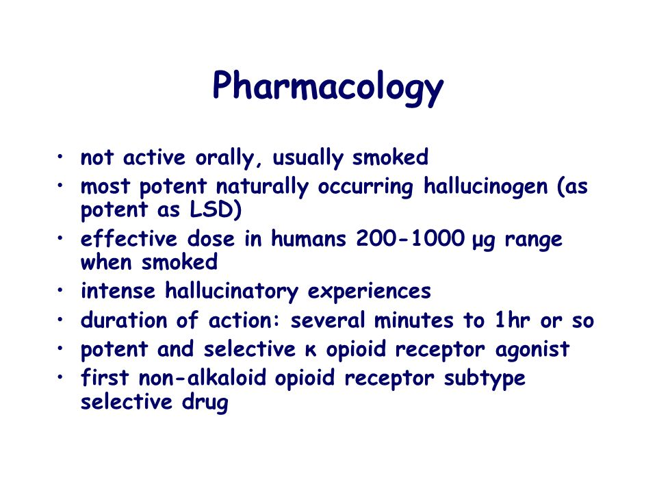 Pharmacology not active orally, usually smoked