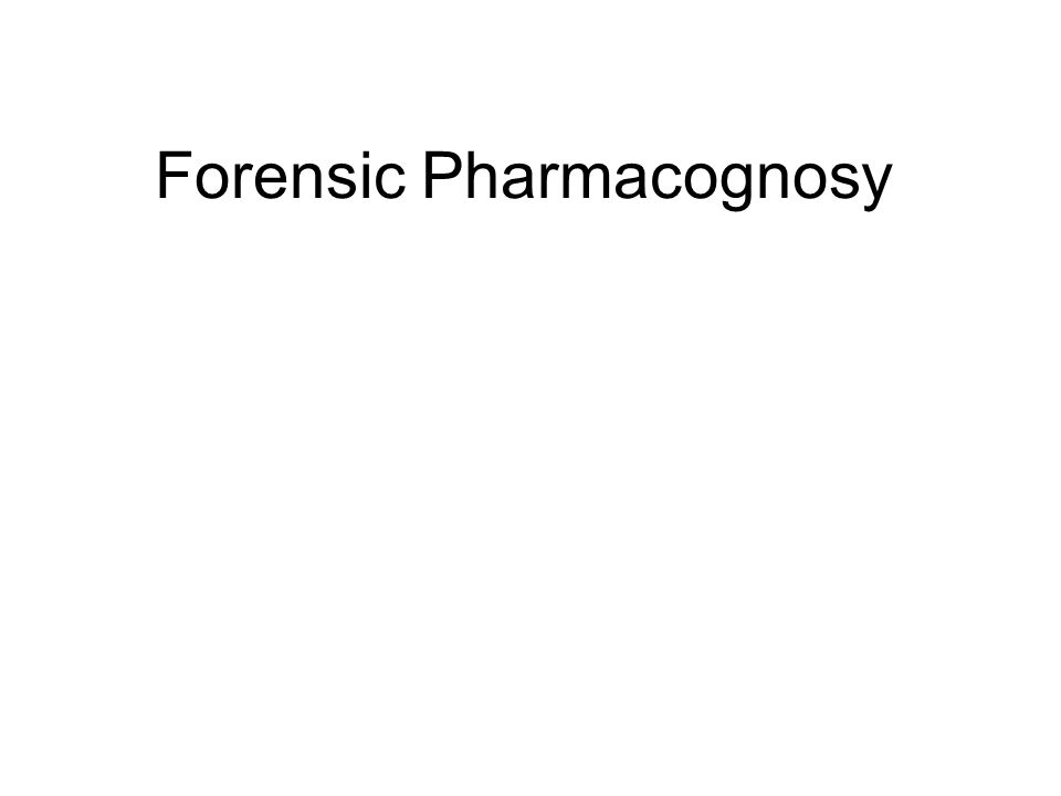 Forensic Pharmacognosy