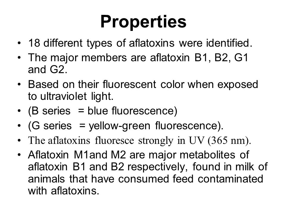 Properties 18 different types of aflatoxins were identified.