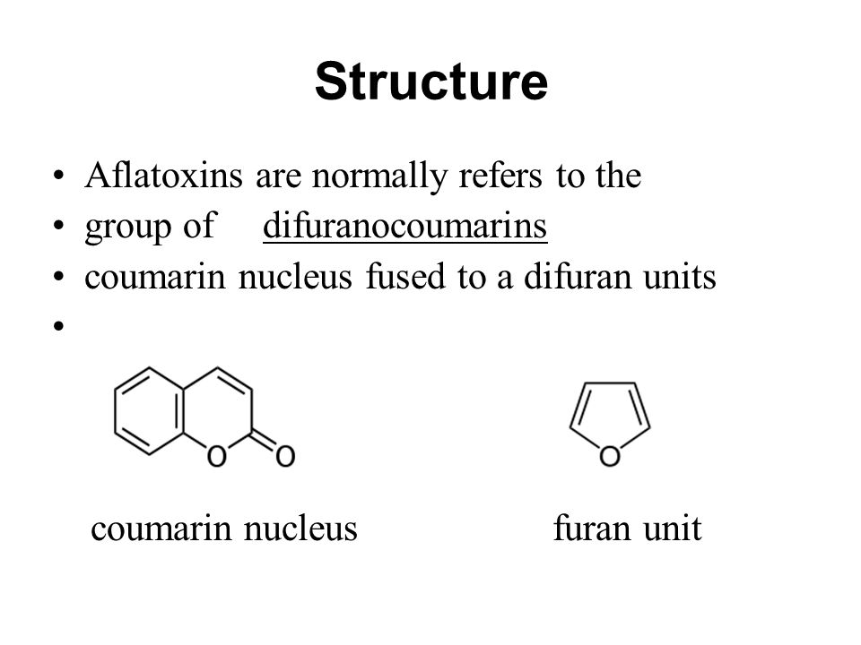 Structure Aflatoxins are normally refers to the